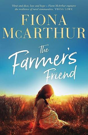 The Farmer's Friend by Fiona McArthur