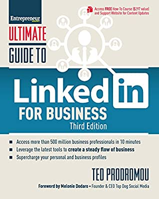Ultimate Guide to LinkedIn for Business: Access more than 500 million people in 10 minutes (Ultimate Series) by Ted Prodromou, Entrepreneur Press