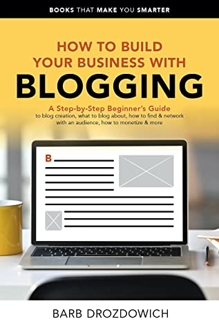 How to Build Your Business with Blogging