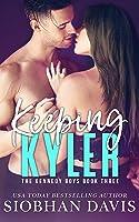 Keeping Kyler (The Kennedy Boys, #3)