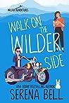 Walk on the Wilder Side (Wilder Adventures, #2)
