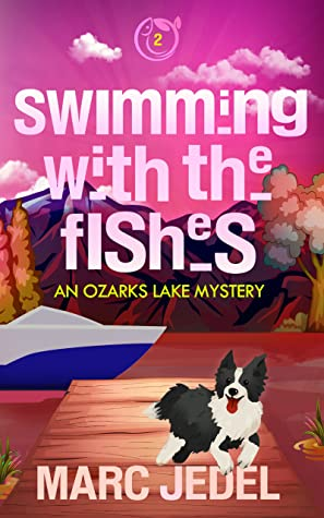 Swimming with the Fishes (Ozarks Lake Mystery, #2)