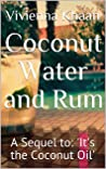 Coconut Water and Rum by Vivienna Khaan