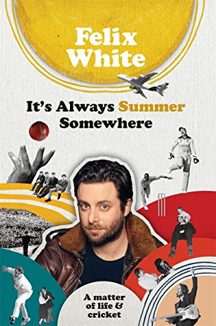 It's Always Summer Somewhere: A Matter of Life and Cricket