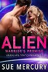 Alien Warrior's Promise (Vaxxlian Matchmakers #2)