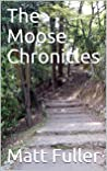 The Moose Chronicles