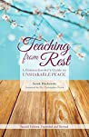 Teaching from Rest: A Homeschooler's Guide to Unshakable Peace by Sarah Mackenzie, Classical Academic Press
