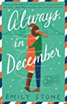 Always, in December by Emily Stone