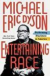 Entertaining Race: Performing Blackness in America