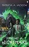 Forging a Nightmare by Patricia A.  Jackson