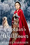 The Captain's Wallflower by Audrey Harrison