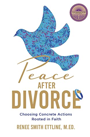 Peace after Divorce by Renee Smith Ettline