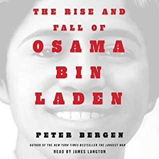 The Rise and Fall of Osama bin Laden: The Biography