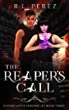The Reaper's Call: A New Adult Urban Fantasy Series (Bloodcaster Chronicles Book 3)