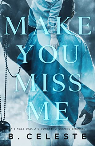 Make You Miss Me