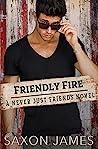 Friendly Fire (Never Just Friends, #4)