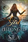The Girl Who Belonged to the Sea (The Azantian Trilogy #1)