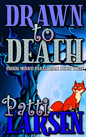Drawn To Death (Phoebe Monday Paranormal Cozies Book 3)