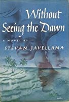 Without Seeing the Dawn