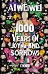1000 Years of Joys and Sorrows by Weiwei Ai