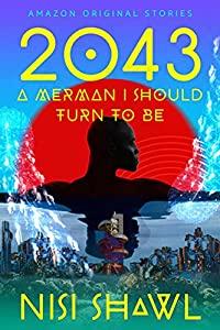 2043...A Merman I Should Turn to Be (Black Stars #3)
