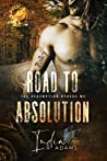 Road To Absolution (Redemption Ryders MC, #1) by India R. Adams