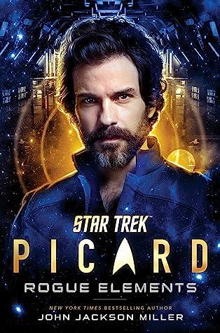Rogue Elements (Star Trek: Picard #3)