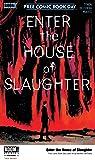 Enter The House of Slaughter #1 (FCBD 2021)