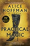 Practical Magic (Practical Magic, #1) by Alice Hoffman