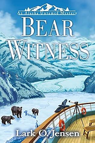 Bear Witness (Alaska Untamed Mystery #1)