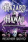 Hazard in Hawaii (A Doctor Danger Mystery Book 1)