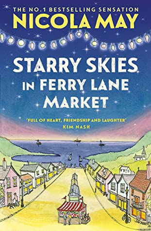 Starry Skies in Ferry Lane Market: Book 2 in a brand new series by the author of bestselling phenomenon THE CORNER SHOP IN COCKLEBERRY BAY