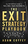 The Exit-Strategy Playbook by Adam Coffey