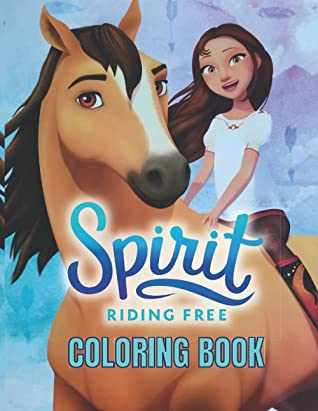 Spirit Riding Free Coloring Book: For Kids and Adults (Markers pens ....)