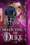 Deflecting the Duke (Dukes Done Wrong, #2)