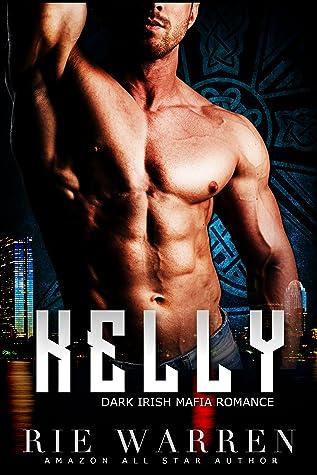 Kelly: Dark Irish Mafia Romance (O'Sullivan Brothers, #2)