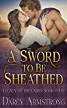 A Sword to Be Sheathed: A Scottish Highlander Romance (Legacy of the Laird Book 4)