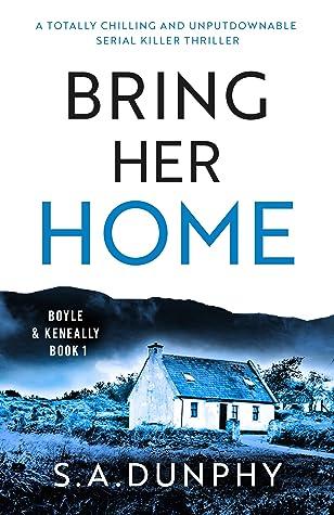 Bring Her Home (Boyle & Keneally #1)