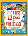 The First 12 Days of Preschool by Jeanette Crystal Bradley