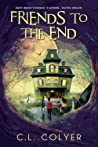 Friends to the End by C.L. Colyer