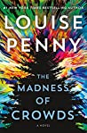 The Madness of Crowds (Chief Inspector Armand Gamache, #17)