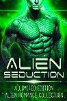 Alien Seduction: A Limited Edition Collection of Alien Romances