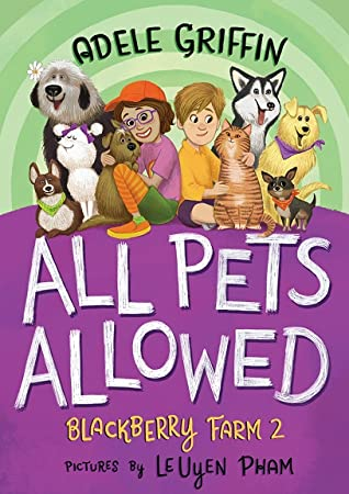 All Pets Allowed: Blackberry Farm 2 by Adele Griffin book cover