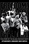 Freedom! The Story of the Black Panther Party by Jetta Grace Martin