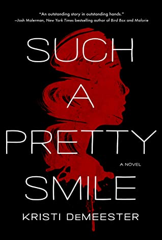 Such a Pretty Smile by Kristi DeMeester