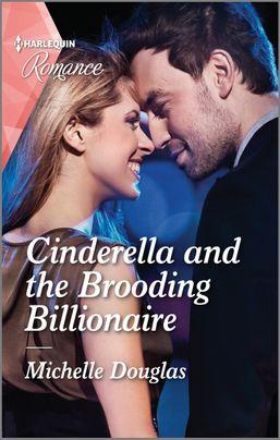 Cinderella And The Brooding Billionaire by Michelle Douglas