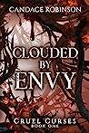 Clouded By Envy (Cruel Curses #1)