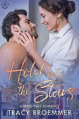 Hold Onto the Stars (Blue Collar Romance, #5)