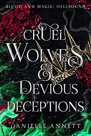 Cruel Wolves & Devious Deceptions (Blood and Magic: Hellbound, #3)