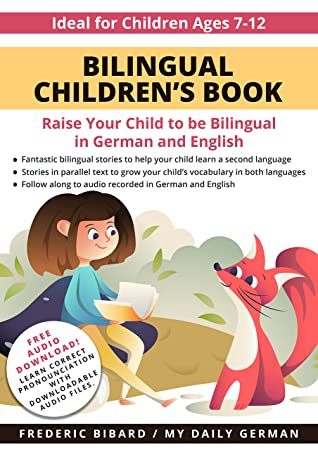 Bilingual Children's Book: Raise your child to be bilingual in German and English + Audio Download. Ideal for kids ages 7-12.